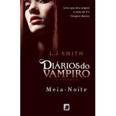 Diários do Vampiro - o Retorno - Meia-noite - Smith, L. J. - 9788501091376