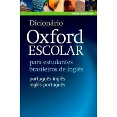 Dicionário Oxford Escolar - Para Estudantes Brasileiros de Ingles - Nova Ortografia - Editora Oxford - 9780194419505