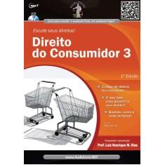 Direito do Consumidor 3 - Col. Escute Seus Direitos - Audiolivro - Henrique Medeiros Dias, Luiz - 9788580081084