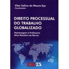 Direito Processual do Trabalho Globalizado - Eça, Vitor Salino De Moura - 9788536119663