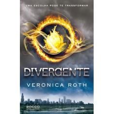 Divergente - Uma Escolha Pode Te Transformar - Roth, Veronica - 9788579801310