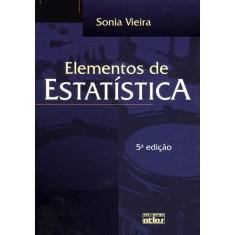 Elementos de Estatística - 5ª Ed. 2012 - Vieira, Sonia - 9788522465866
