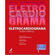 Eletrocardiograma - Teoria e Prática - Riera, Andrés Ricardo Pérez; Uchida, Augusto - 9788520432136