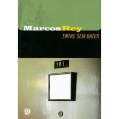 Entre Sem Bater - Rey, Marcos - 9788526014756