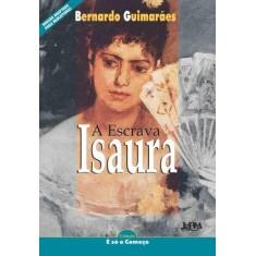 Escrava Isaura - Série Neoleitores - Col. É Só o Começo - Guimarães, Bernardo - 9788525412867