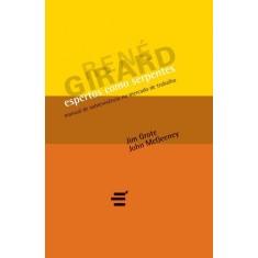 Espertos Como Serpentes - Manual De Sobrevivência No Mercado De Trabalho - Mcgeeney, John; Grote, Jim - 9788580330366
