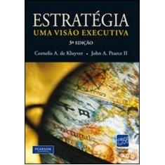 Foto Estratégia - Uma Visão Executiva 3ª Ed. - De Kluyver, Cornelis A.; Pearce I I, John A. - 9788576056959