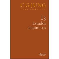 Estudos Alquímicos - Vol. 13 - Col. Obra Completa - 2ª Ed. - 2011 - Jung, Carl Gustav - 9788532627469