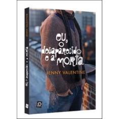 Eu, o Desaparecido e a Morta - Valentine, Jenny - 9788516067434