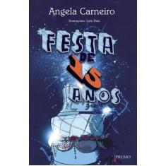 Festa de 15 Anos - Carneiro, Angela - 9788579271762