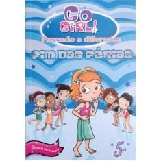 Fim Das Férias - Fazendo a Diferença - Go Girl ! - Mcauley, Rowan - 9788576768685