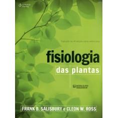 Fisiologia Das Plantas - Tradução da 4ª Edição Norte-americana - Salisbury, Frank B.; Ross, Cleon W. - 9788522111534