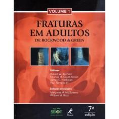 Fraturas Em Adultos - 2 Volumes - 7ª Ed. 2013 - Court-brown, Charles M.; Heckman, James D. ; Bucholz, Robert W. ; Tornetta, Paul, Iii, M.D. - 9788520431689