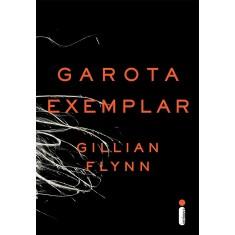 Garota Exemplar - Flynn, Gillian - 9788580572902