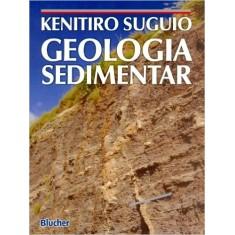 Geologia Sedimentar - Suguio, Kenitiro - 9788521203179