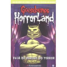 Goosebumps Horrorland 11 - Fuja do Parque do Terror - Stine, R. L. - 9788576769330
