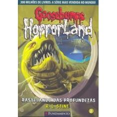 Goosebumps Horrorland 2 - Rastejando das Profundezas - Stine , R. L. - 9788576767367