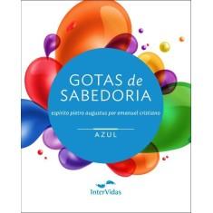 Gotas de Sabedoria - Vol. Azul - Cristiano, Emanuel - 9788560960118