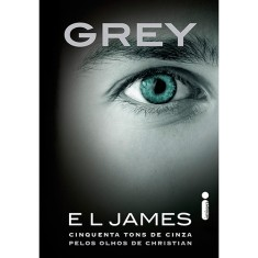 Grey - Cinquenta Tons de Cinza Pelos Olhos de Christian - James, E L - 9788580577730