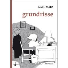 Grundrisse - Manuscritos Econômicos de 1857-1858 - Esboços da Crítica da Economia Política - Marx, Karl - 9788575591727