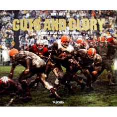 Guts And Glory - The Golden Age Of American Football - Leifer, Neil - 9783836527866