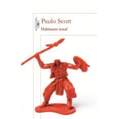 Habitante Irreal - Scott, Paulo - 9788579621079
