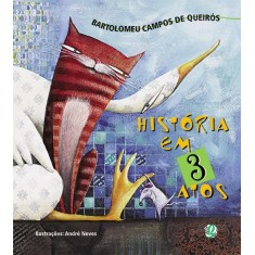 Historia em Tres Atos - Queiros, Bartolomeu Campos De - 9788526010345