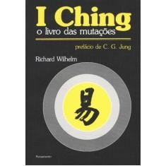 I Ching - O Livro das Mutacoes - Wilhelm, Richard - 9788531503146