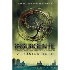 Insurgente - Uma Escolha Pode Te Destruir - Roth, Veronica - 9788579801556