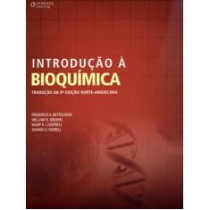 Introdução À Bioquímica - Farrell, Shawn O.; Campbell, Mary K.; Bettelheim, Frederick A.; H. Brown, William - 9788522111503