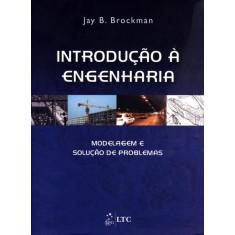 Foto Introdução À Engenharia - Modelagem e Solução de Problemas - Brookman, Jay B. - 9788521617266