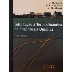 Foto Introdução À Termodinâmica da Engenharia Química - 7ª Ed. 2007 - Smith, J. M. - 9788521615538