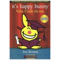It´s Happy Bunny - Vida. Cuide da Sua - Benton, Jim - 9788576768395