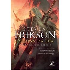 Jardins da Lua – Série o Livro Malazano Dos Caídos - Livro I - Erikson, Steven - 9788580416824