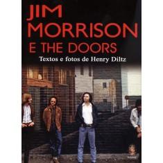 Jim Morrison e The Doors - Diltz, Henry - 9788537007617