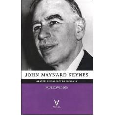 John Maynard Keynes - Grandes Pensadores da Economia - Davidson, Paul - 9788562937040