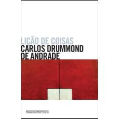 Lição de Coisas - Andrade, Carlos Drummond De - 9788535921656