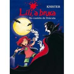 Lili, A Bruxa - No Castelo De Drácula - Knister - 9788578274344