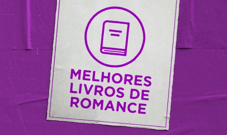 Livros de romance: conheça 20 dos melhores títulos, entre clássicos e lançamentos