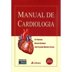 Manual de Cardiologia - Bertolami, Marcelo; Ferreira, Joao Fernando Monteiro; Timerman, Ari - 9788538802884
