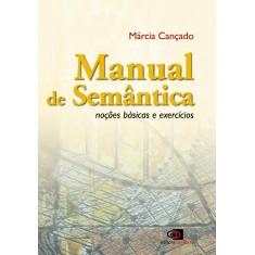 Manual de Semântica - Noções Básicas e Exercícios - Cançado, Márcia - 9788572447225