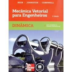 Mecânica Vetorial Para Engenheiros - Dinâmica - 9ª Ed. 2012 - Beer, Ferdinand P.; Johnston, E. Russell, Jr. - 9788580551433