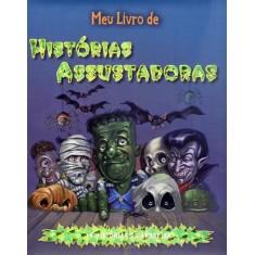 Meu Livro de Histórias Assustadoras - 19 Histórias de Arrepiar - Cultural, Ciranda - 9788538017981