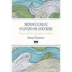 Mindfulness - o Livro de Colorir - Farrarons, Emma - 9788576849087