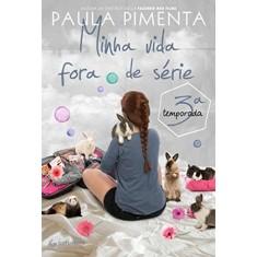 Minha Vida Fora de Série - 3ª Temporada - Pimenta, Paula - 9788582352557