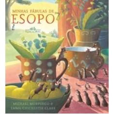 Minhas Fábulas de Esopo - Michael Morpurgo - 9788574064123