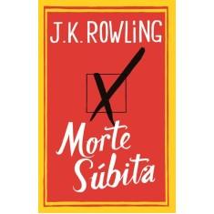 Foto Morte Súbita - Rowling, J.k. - 9788520932537