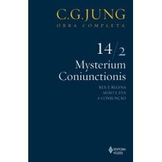 Mysterium Coniunctionis - Rex e Regina, Adão e Eva, a Conjunção - Vol. 14/2 - Col. Obra Completa - 2 - Jung, Carl Gustav - 9788532600844
