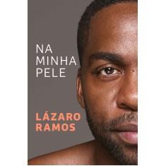 Foto Na Minha Pele - Ramos, Lázaro - 9788547000417
