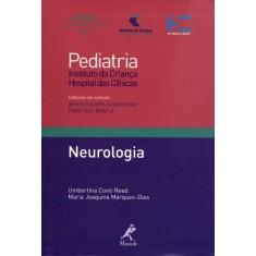 Neurologia - Col. Pediatria do Instituto da Criança Hospital Das Clínicas - Reed, Umbertina Conti; Marques-dias, Maria Joaquina - 9788520430996